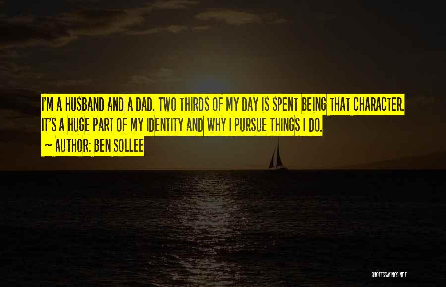 My Dad And My Husband Quotes By Ben Sollee