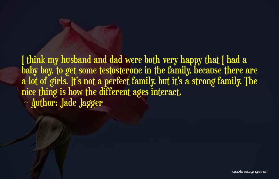 My Dad And My Husband Quotes By Jade Jagger