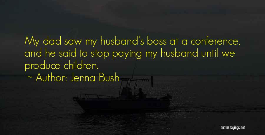 My Dad And My Husband Quotes By Jenna Bush