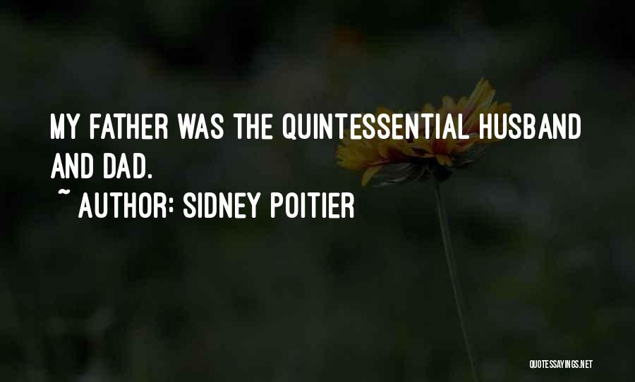 My Dad And My Husband Quotes By Sidney Poitier