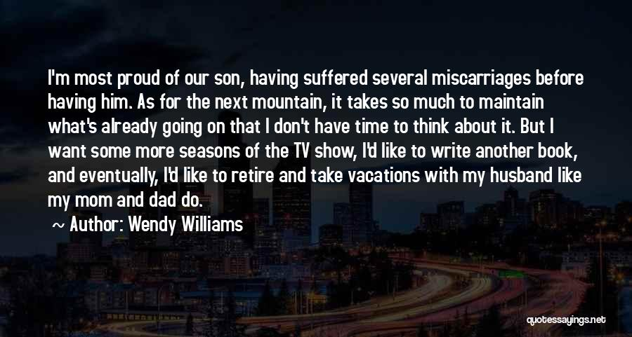 My Dad And My Husband Quotes By Wendy Williams