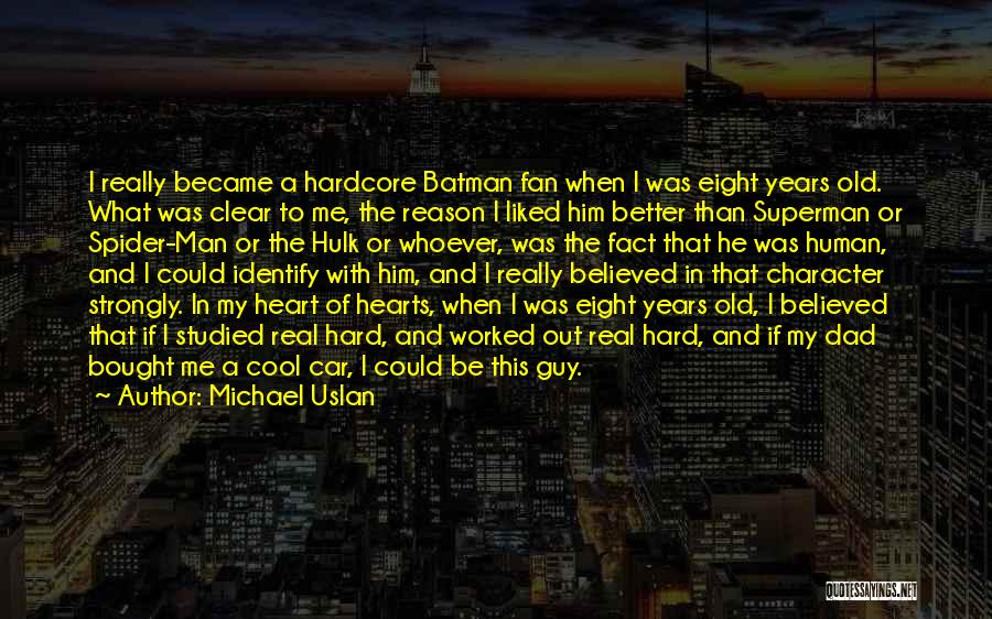 My Dad Is My Superman Quotes By Michael Uslan