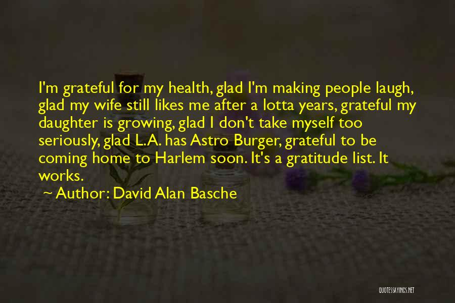 My Daughter Growing Up Quotes By David Alan Basche