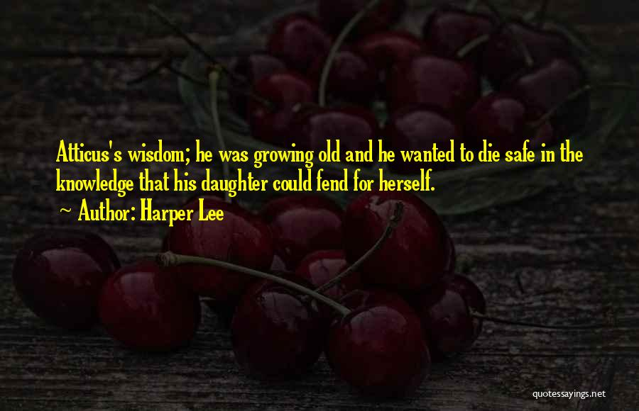 My Daughter Growing Up Quotes By Harper Lee