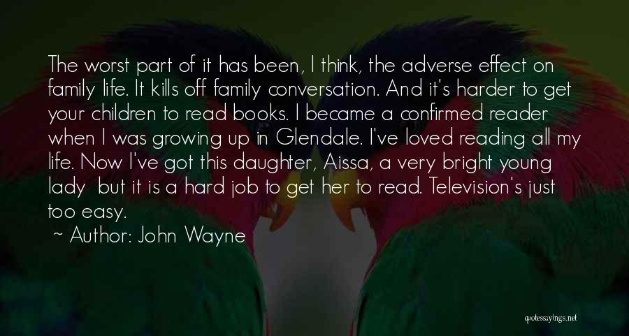 My Daughter Growing Up Quotes By John Wayne