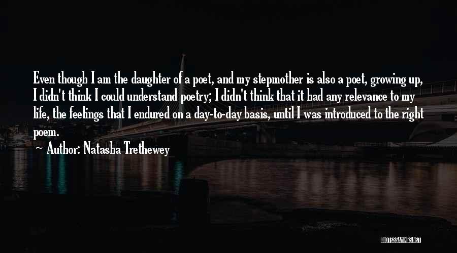 My Daughter Growing Up Quotes By Natasha Trethewey