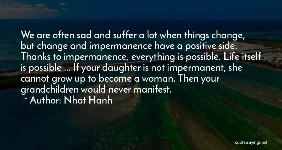 My Daughter Growing Up Quotes By Nhat Hanh