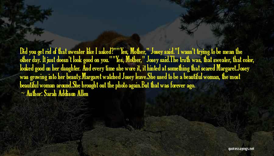 My Daughter Growing Up Quotes By Sarah Addison Allen
