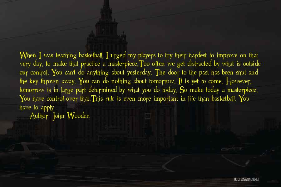 My Day Is Over Quotes By John Wooden