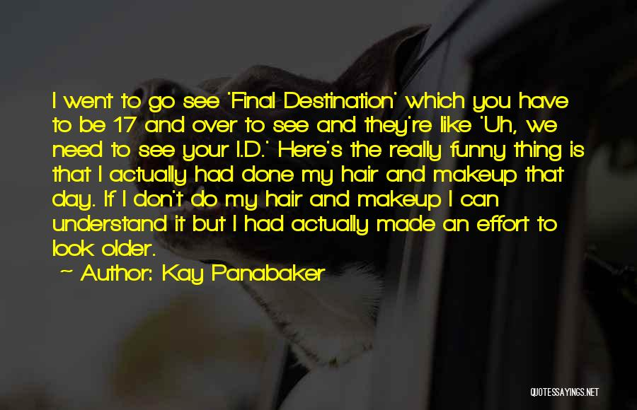 My Day Is Over Quotes By Kay Panabaker