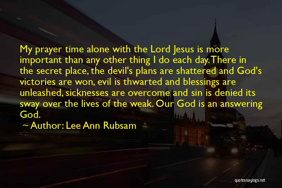 My Day Is Over Quotes By Lee Ann Rubsam