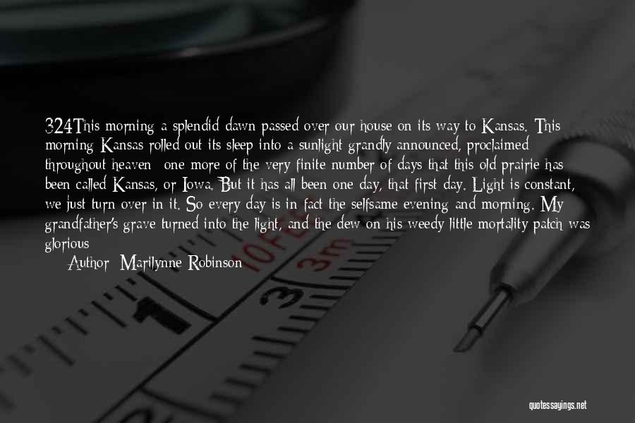 My Day Is Over Quotes By Marilynne Robinson