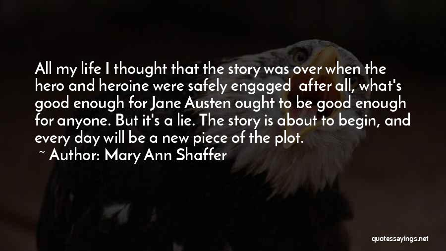 My Day Is Over Quotes By Mary Ann Shaffer