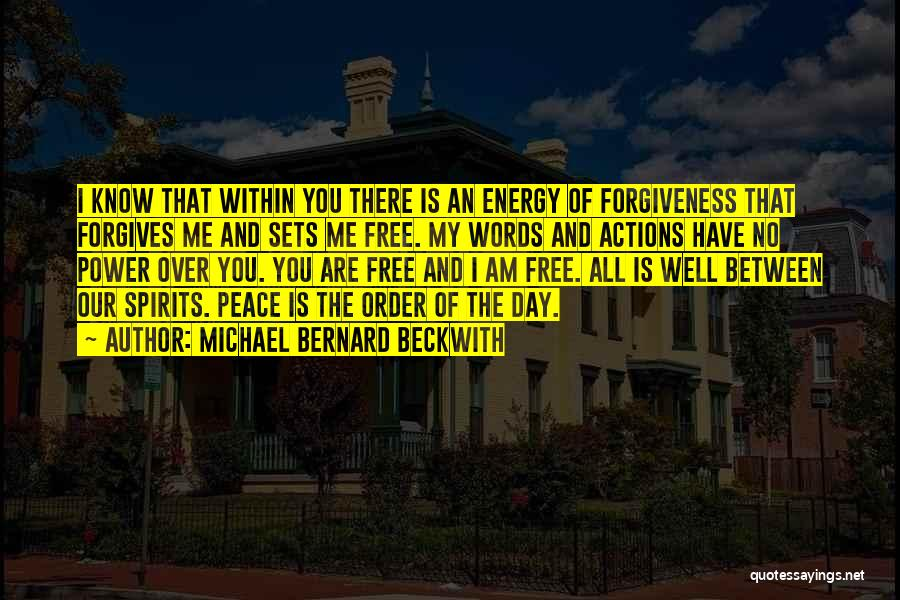 My Day Is Over Quotes By Michael Bernard Beckwith