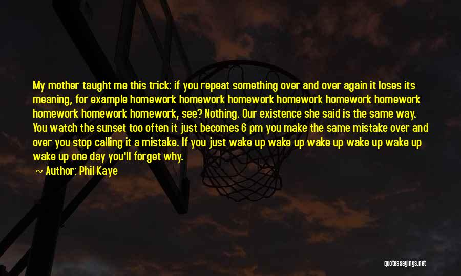 My Day Is Over Quotes By Phil Kaye