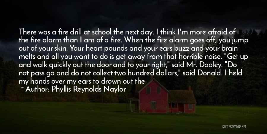 My Day Is Over Quotes By Phyllis Reynolds Naylor