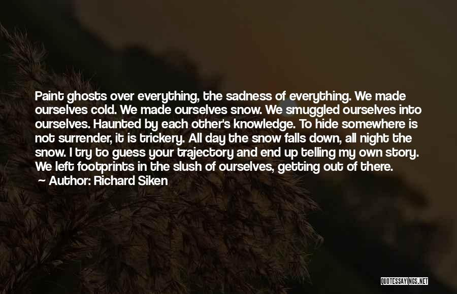 My Day Is Over Quotes By Richard Siken