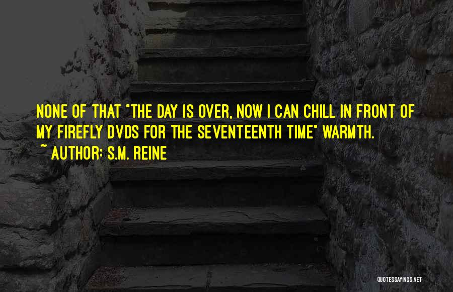 My Day Is Over Quotes By S.M. Reine