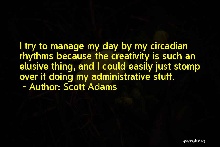 My Day Is Over Quotes By Scott Adams