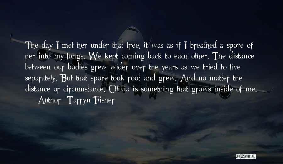 My Day Is Over Quotes By Tarryn Fisher