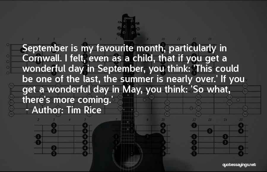 My Day Is Over Quotes By Tim Rice