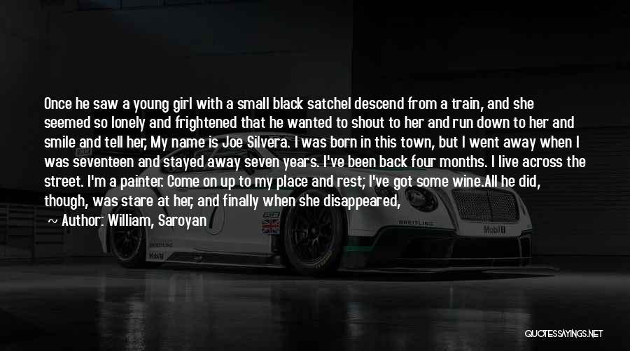 My Day Is Over Quotes By William, Saroyan