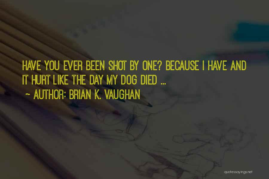 My Dog That Died Quotes By Brian K. Vaughan