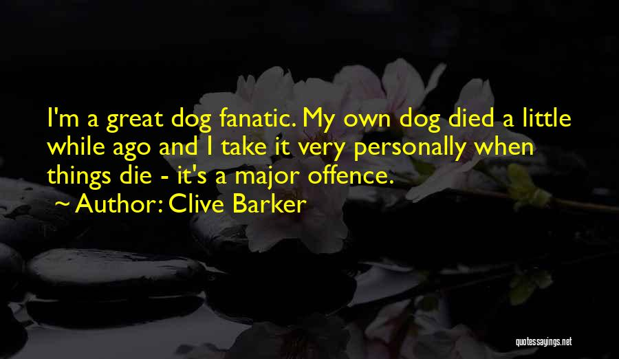My Dog That Died Quotes By Clive Barker