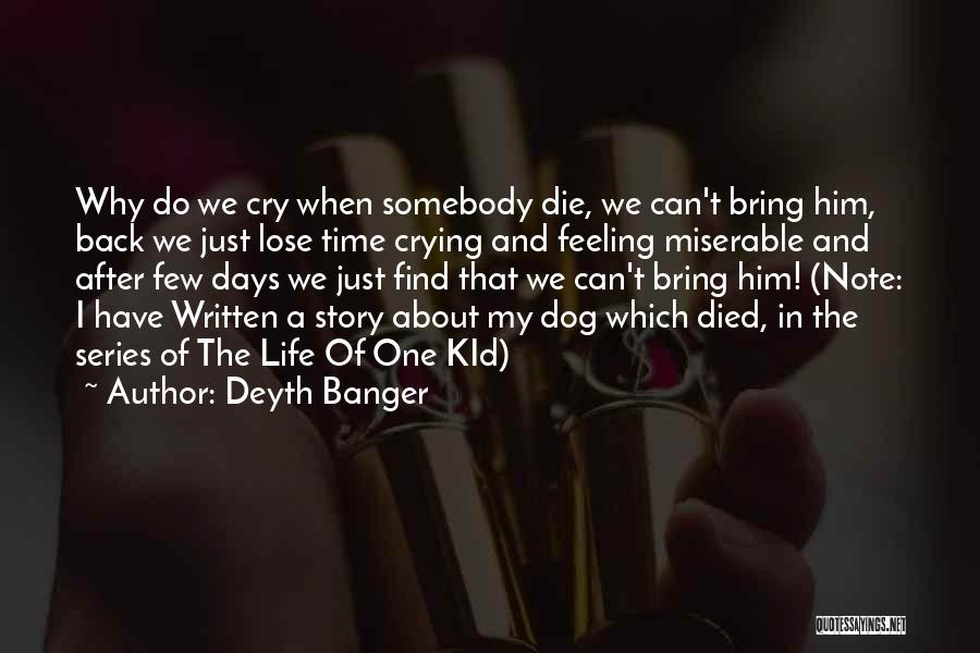 My Dog That Died Quotes By Deyth Banger