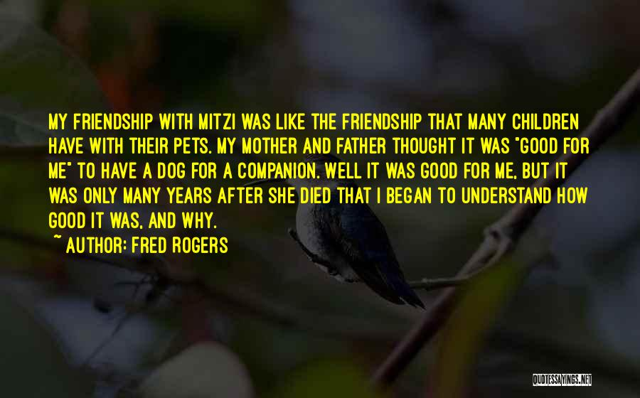 My Dog That Died Quotes By Fred Rogers