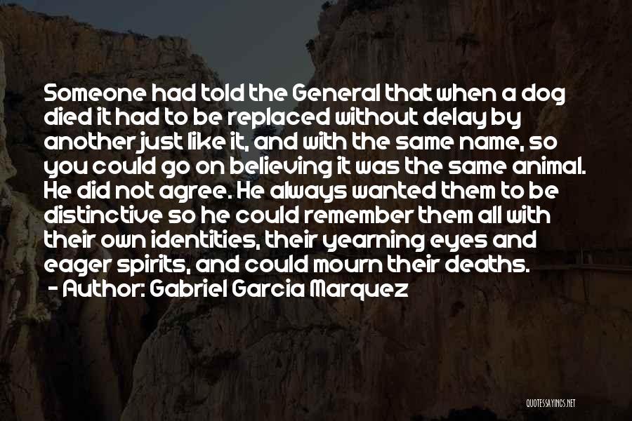 My Dog That Died Quotes By Gabriel Garcia Marquez