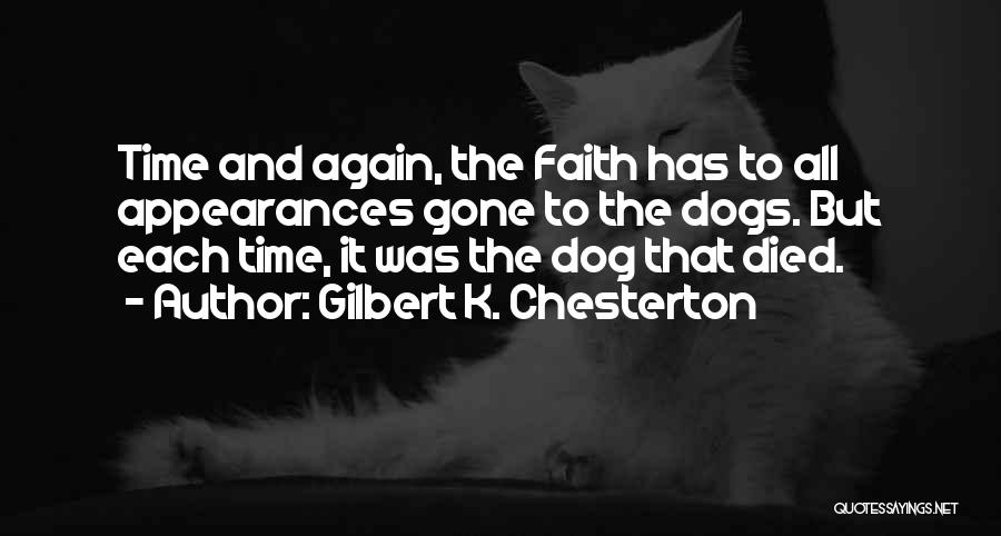 My Dog That Died Quotes By Gilbert K. Chesterton