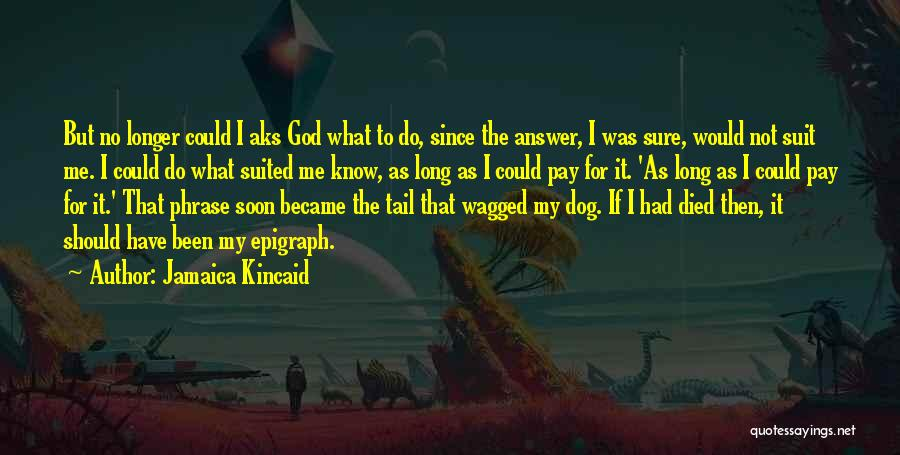 My Dog That Died Quotes By Jamaica Kincaid