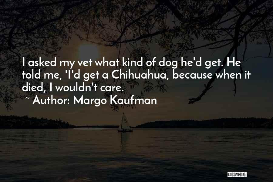 My Dog That Died Quotes By Margo Kaufman