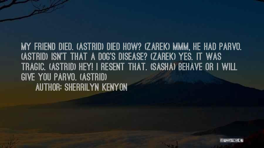 My Dog That Died Quotes By Sherrilyn Kenyon