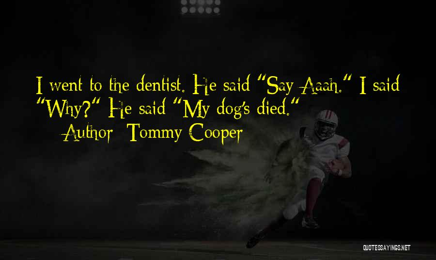 My Dog That Died Quotes By Tommy Cooper