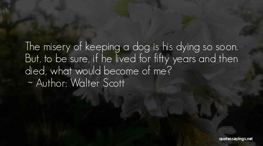 My Dog That Died Quotes By Walter Scott