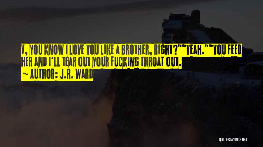 My Ex Lover Quotes By J.R. Ward