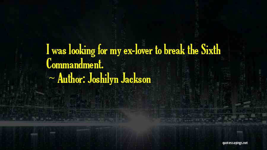 My Ex Lover Quotes By Joshilyn Jackson