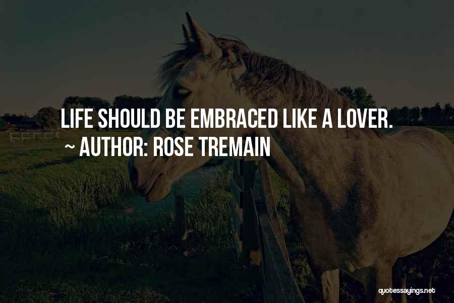 My Ex Lover Quotes By Rose Tremain
