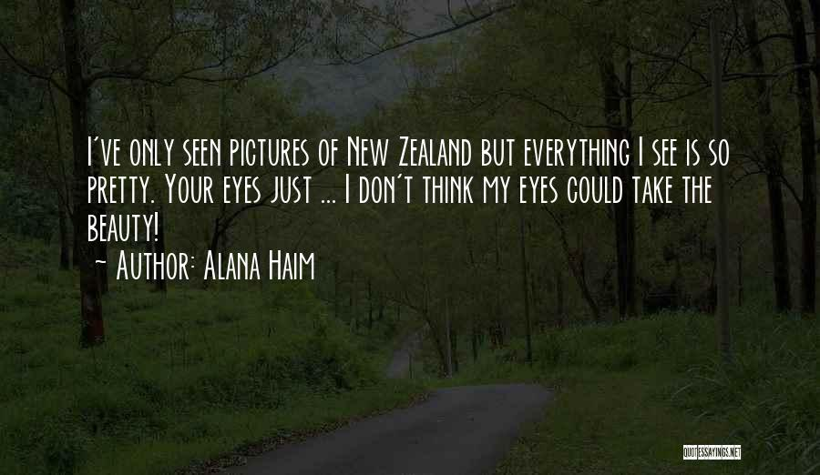 My Eyes See Everything Quotes By Alana Haim