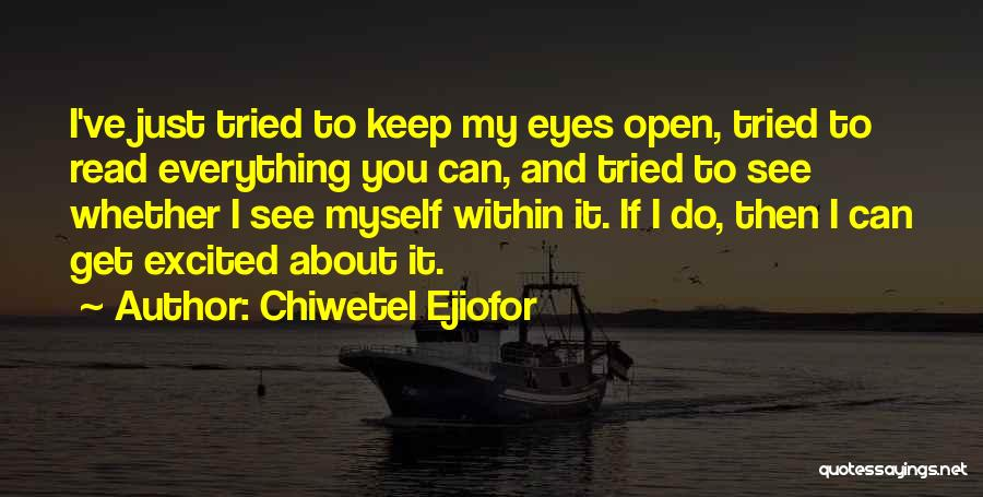 My Eyes See Everything Quotes By Chiwetel Ejiofor