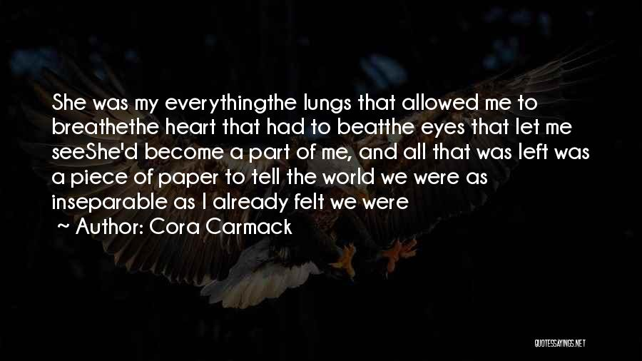 My Eyes See Everything Quotes By Cora Carmack
