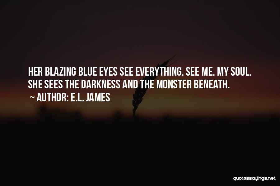 My Eyes See Everything Quotes By E.L. James