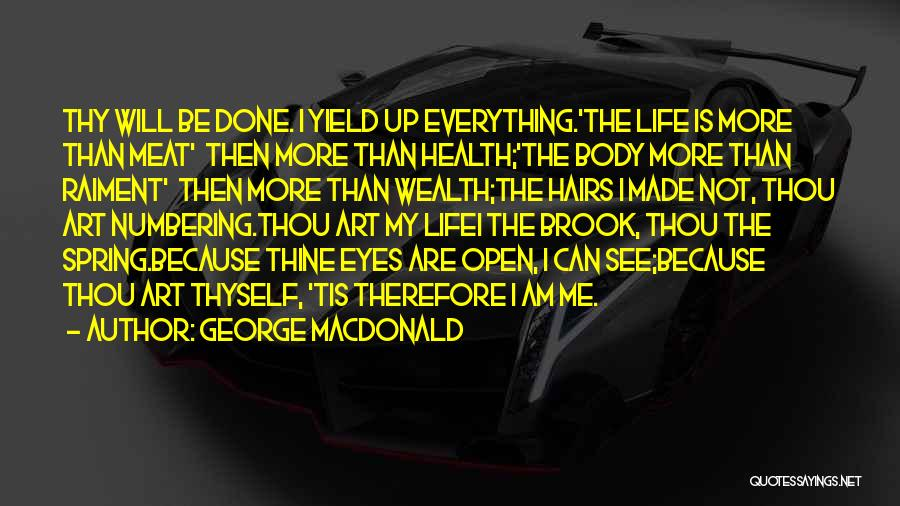 My Eyes See Everything Quotes By George MacDonald
