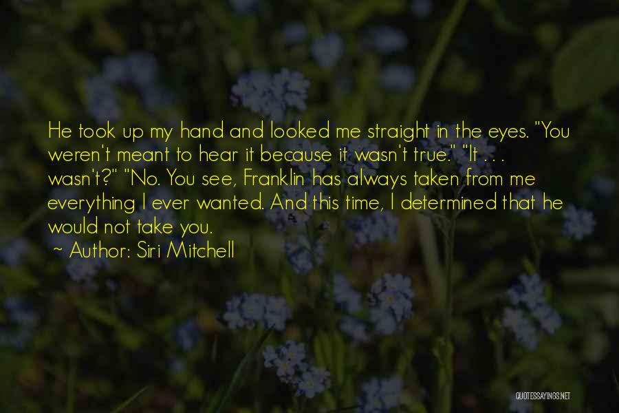 My Eyes See Everything Quotes By Siri Mitchell