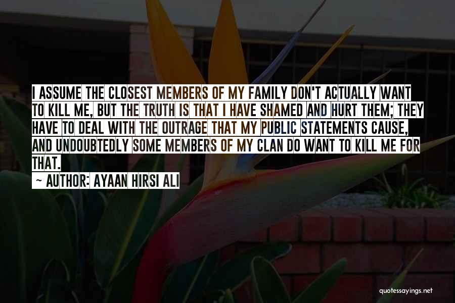 My Family Hurt Me Quotes By Ayaan Hirsi Ali