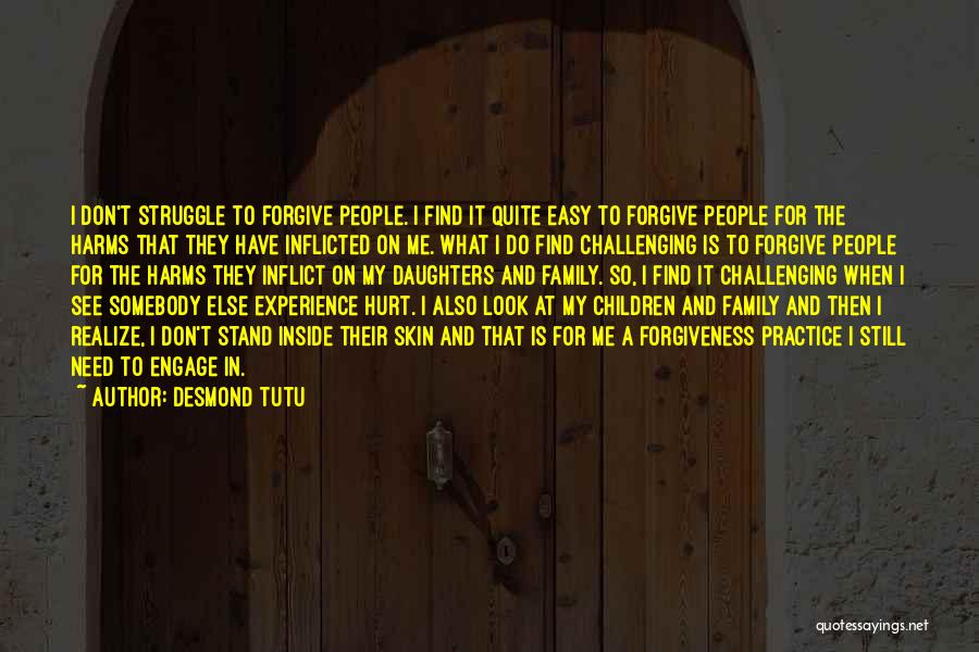 My Family Hurt Me Quotes By Desmond Tutu