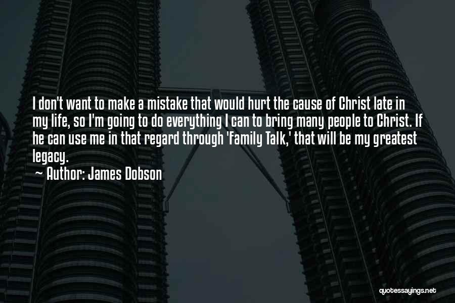 My Family Hurt Me Quotes By James Dobson
