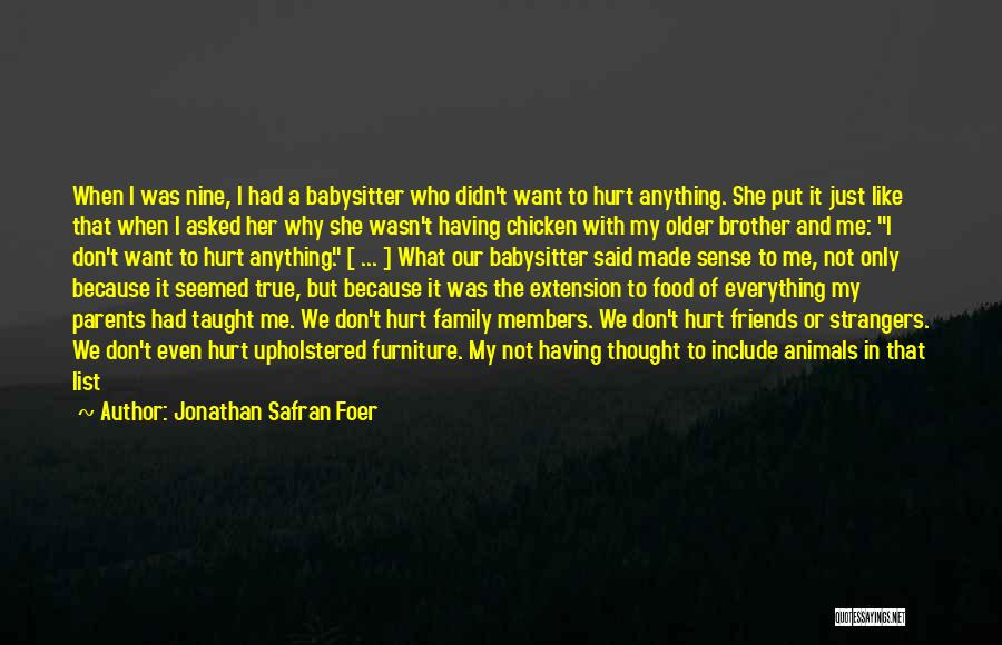 My Family Hurt Me Quotes By Jonathan Safran Foer